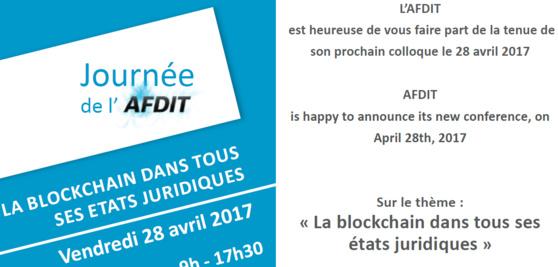 La blockchain (DLT) dans tous ses états juridiques, Colloque AFDIT, 28 avril 2017, Paris, Conseil National des Barreaux.