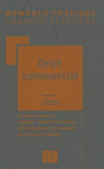 ... et Barthélémy MERCADAL réinventa le Droit commercial ! (Mémento Pratique Francis Lefebvre, Droit commercial, 2010)