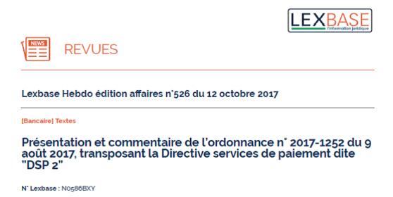Présentation de l'ordonnance transposant la DSP2 (éd. LEXBASE, 12 oct. 2017) - Le Droit des services de paiement pousse sur les ruines du Droit bancaire (I)