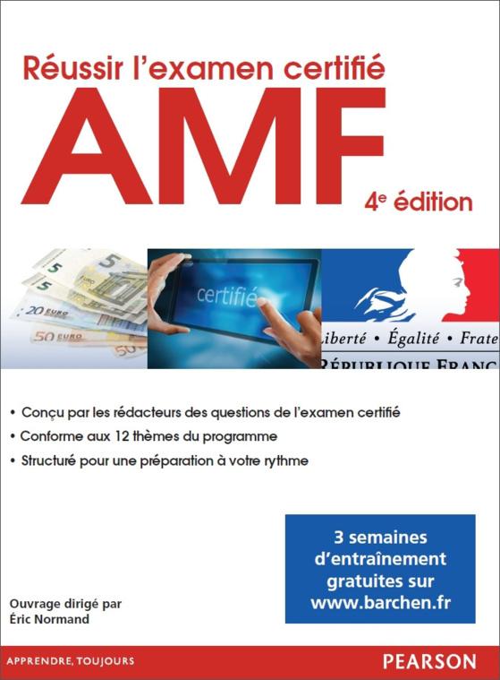 """Réussir l'examen certifié AMF"", éd. Pearson, 2015, dir. Eric NORMAND (Bärchen)."
