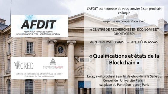 Journée Blockchain AFDIT - CRED, Université Paris 2 : Qualifications et états de la blockchain (24 avril 2019)