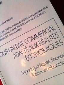 Pour un bail commercial adapté aux réalités économiques, sous la direction du Prof. Joël Monéger, éditions du CREDA