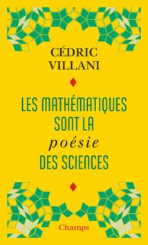 Le problème de Cédric Villani : la créativité... des mathématiques, et de la poésie.