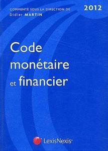 Entretien avec Maître Didier MARTIN  (Associé Bredin Prat) à propos du nouveau Code monétaire et financier (éd. Lexisnexis, 2012)