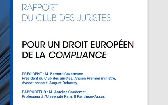 """Propos sur le rapport """"Pour un droit européen de la compliance"""", sous les auspices du Club des Juristes"""