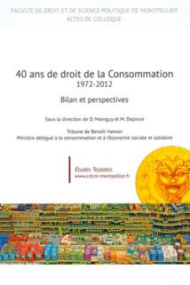 """Ouvrage de colloque : """"40 ans de droit de la consommation, 1972-2012"""", dir. D. Mainguy et M. Depincé"""