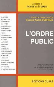 """De """"L'ordre public"""" (éditions Cujas, coll. Actes et Etudes) à l'ordre public financier..."""