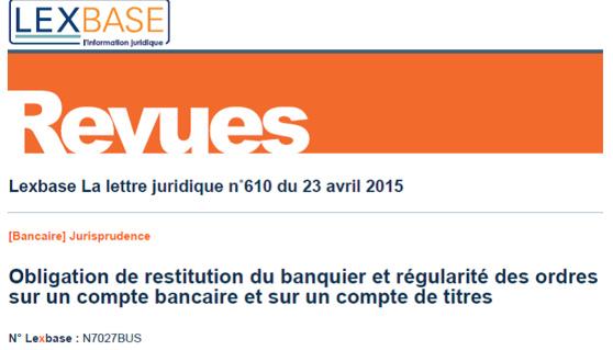 L'obligation de restitution du banquier (Cass. com. 10 mars 2015, éd. Lexbase, commentaire, extraits)