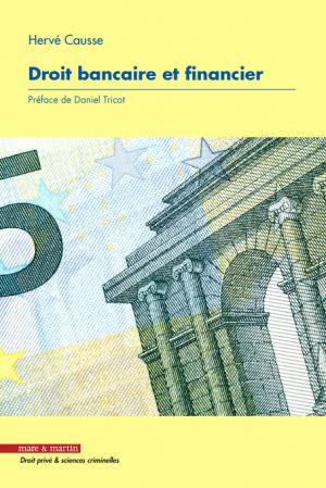 Droit bancaire et financier, 2016, 874 p., Préface Daniel TRICOT, Communiqué de presse des éditions Mare et Martin
