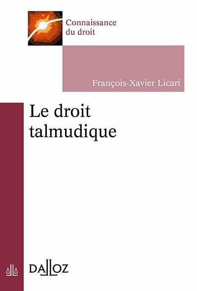 Le droit talmudique, par F.-X. LICARI, Dalloz.