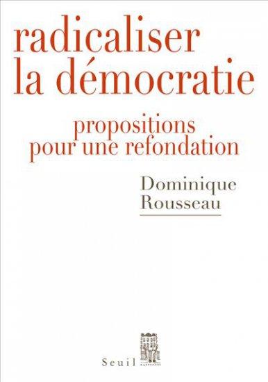 """Selon Dominique ROUSSEAU, """"Le droit reste l'instrument par lequel le peuple se construit""""."""