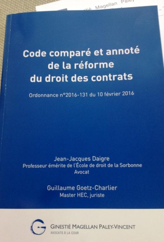 Code comparé et annoté de la réforme du droit des contrats, 2016, par J.-J. DAIGRE et G. GOETZ-CHARLIER (Cabinet GINESTIE & co. et LEGITEAM)