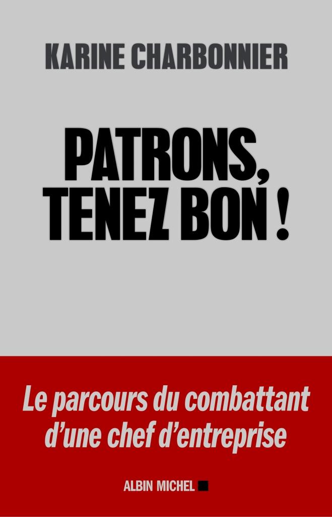 """Haro sur la """"réglementocratie"""", dans """"Patrons, tenez bon"""" (Karine Charbonnier, Albin Michel)"""