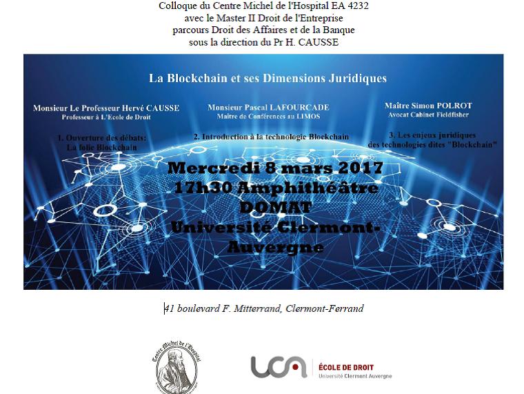 Blockchain : Introduction technologique et juridique (P. Lafoucarde et S. Polrot), par le Master 2 Droit des Affaires et de la Banque et le CMH (EA), 8 mars Ecole de Droit