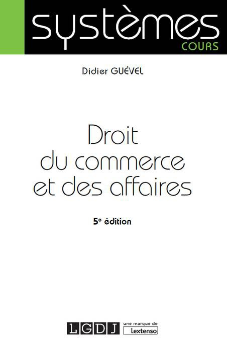 Didier GUEVEL propose un Code des affaires. A propos du traditionnel droit commercial...