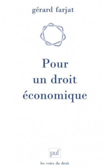 """""""Droit du marché"""" ? Ou le besoin de retrouver la voie d'un """"Droit économique""""."""