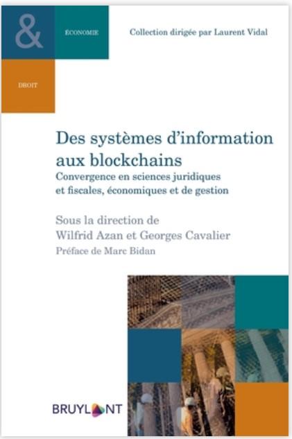 Des systèmes d'information aux blockchains (Larcier, 2021).