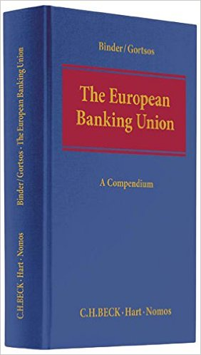 The European Banking Union, by Jens-Hinrich Binder & Christos Gortsos