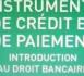 Intruments de paiement et de crédit, Introduction au droit bancaire, R. Bonhomme et M. Roussille