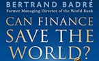 """La finance"" est-elle trop grosse ?  Et du reste, Can Finance save the world ? Yes, if in a first time..."