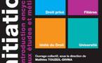 Initiation au droit - Introduction encyclopédique aux études et métiers juridiques, ouvrage collectif sous le direction de Mathieu Touzeil-Divina (L.G.D.J)