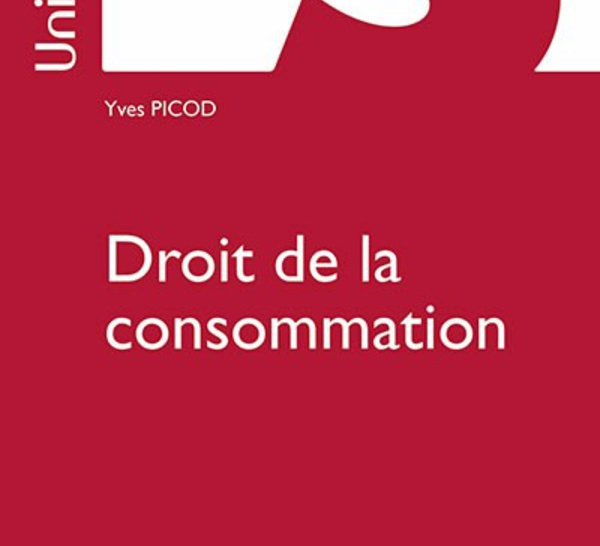 Droit de la consommation, par Yves PICOD (2018, Sirey Dalloz) : le tour de la question !