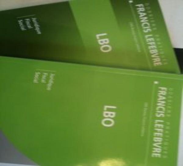 LBO, un livre essentiel sur la reprise et le financement des entreprises (éditions Francis LEFEBVRE, 2012)