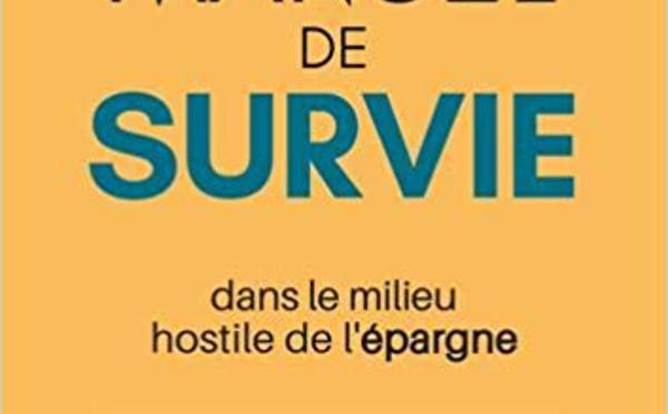 Manuel de survie dans le milieu hostile de l'épargne, par G.-O. Doré, fondateur de mieuxplacer.com