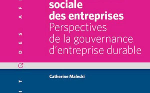 Responsabilité sociale des entreprises, Perspectives de la gouvernance d'entreprise durable, par Catherine Malecki, LGDJ, Lextenso Ed.